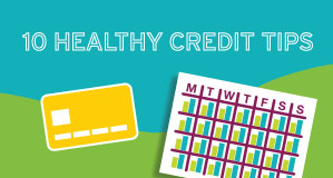 Citi Credit Knowledge Center infographic - healthy credit tips