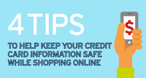 4 Tips to Help Keep Your Credit Card Information Safe While Shopping Online [Infographic]